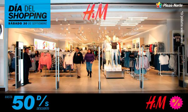 Día del shopping  H & M - Plaza Norte