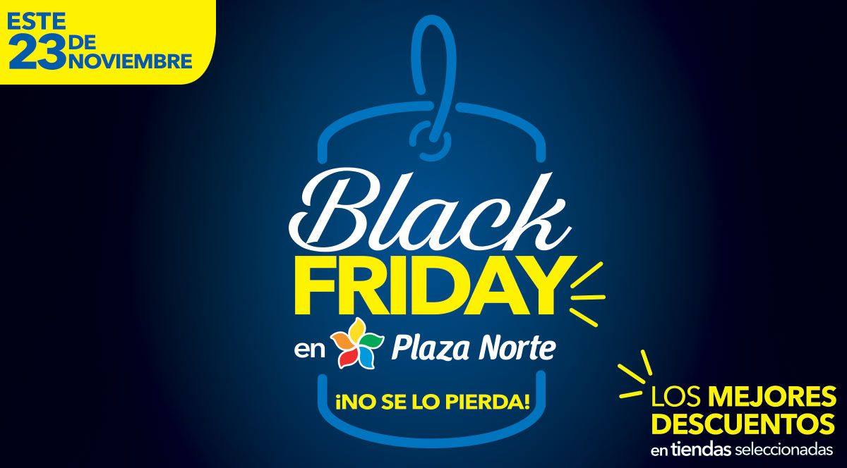 Black Friday  - Plaza Norte
