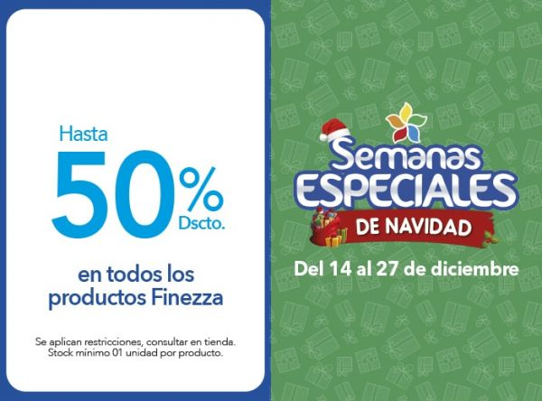 HASTA 50% DSCTO PROD. FINEZZA - Plaza Norte