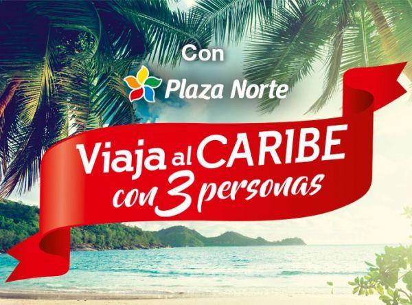 Viaja al Caribe con tus amigos - Plaza Norte