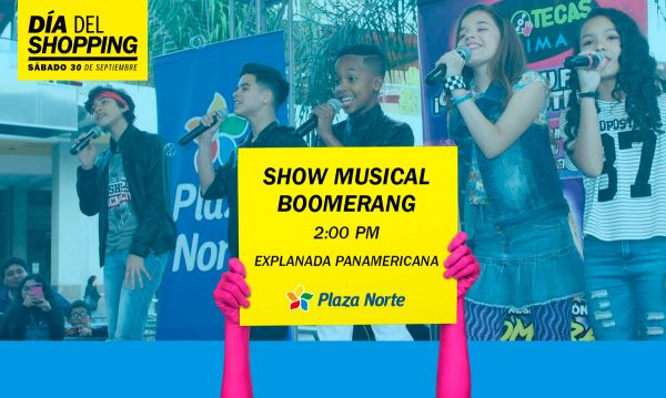 Show musical Niños con Boomerang - Día del shopping  - Plaza Norte