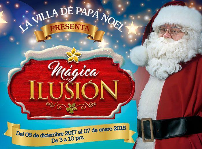 La Villa de Papá Noel presenta: Mágica Ilusión  - Plaza Norte