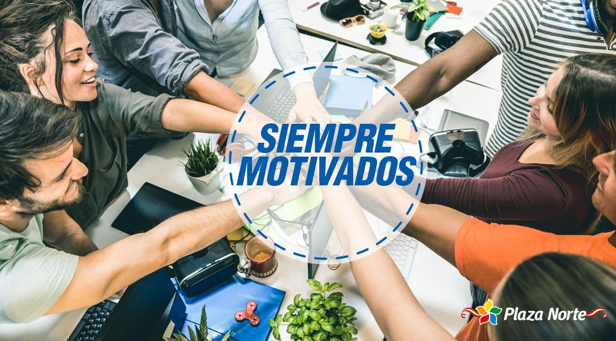 4 formas para motivar a los demás  - Plaza Norte