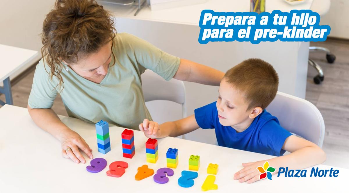 PREPARA A TU HIJO PARA EL PRE-KINDER - Plaza Norte
