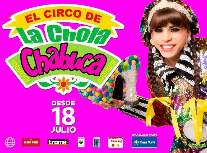 EL CIRCO DE LA CHOLA CHABUCA - Plaza Norte