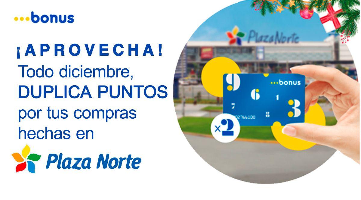DUPLICA TUS PUNTOS BONUS - Plaza Norte